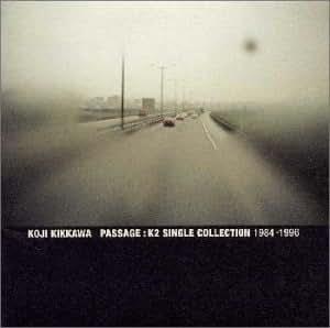 Passage: K2 Single Collection 1984-1996
