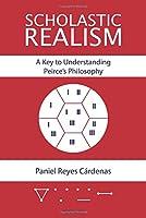 Scholastic Realism: A Key to Understanding Peirce's Philosophy