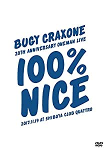 "BUGY CRAXONE 20周年記念ワンマン ""100パーセント ナイス!"" 2017.11.19 at SHIBUYA CLUB QUATTRO [DVD]"
