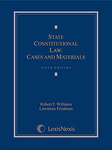 Download State Constitutional Law: Cases and Materials (Lesisneis Law School Publishing Advisory Board) 1630435864