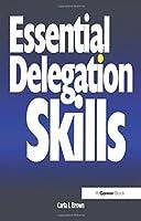 Essential Delegation Skills (Smart Management Guides)