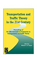 Transportation and Traffic Theory in the 21st Century: Proceedings of the 15th International Symposium on Transportation and Traffic Theory, Adelaide, Australia, 16-18 July 2002