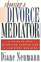Choosing a Divorce Mediator: A Guide to Help Divorcing Couples Find a Competent Mediator