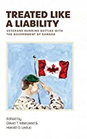 Treated Like a Liability: Veterans Running Battles with the Government of Canada