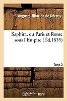 Saphira, Ou Paris Et Rome Sous l'Empire. Tome 3 (Litterature)