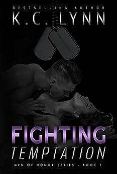Fighting Temptation (Men Of Honor Book 1) by [LYNN, K.C.]