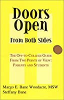 Doors Open from Both Sides: The Off-To-College Guide from Two Points of View: Parents and Students