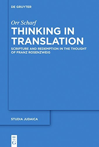 Thinking in Translation: Scripture and Redemption in the Thought of Franz Rosenzweig (Studia Judaica)