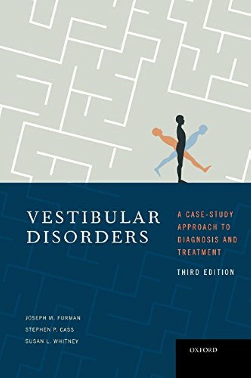 撤回する要求報復するVestibular Disorders: A Case-Study Approach to Diagnosis and Treatment