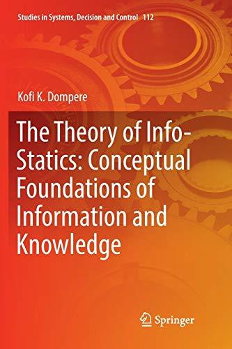 [画像:The Theory of Info-Statics: Conceptual Foundations of Information and Knowledge (Studies in Systems, Decision and Control)]