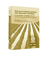 Pesticide Formulations and Delivery Systems: Meeting the Current Challenges of the Current Protection Industry