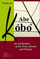 Abe Kobo: An Exploration of His Prose, Drama and Theatre (Tessere)