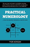Practical Numerology: A Tool for Simplified, Integrated, & Creative Living