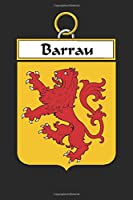 Barrau: Barrau Coat of Arms and Family Crest Notebook Journal (6 x 9 - 100 pages)