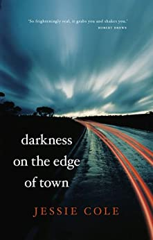 Darkness On The Edge Of Town by [Cole, Jessie]