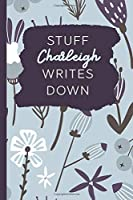 Stuff Charleigh Writes Down: Personalized Journal / Notebook (6 x 9 inch) with 110 wide ruled pages inside [Soft Blue Pattern]