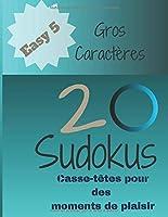 20 Sudokus: Casse-Têtes pour des moments de plaisir (EASY)