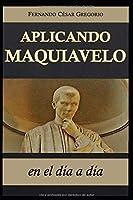Aplicando Maquiavelo en el día a día: liderazgo y poder