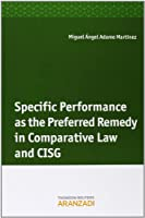Specific performance as the preferred remedy in comparative law and CISG