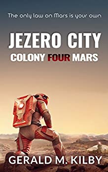 Jezero City (Colony Mars Book 4) by [Kilby, Gerald M.]