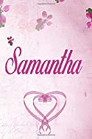 Samantha: Personalised Name Notebook/Journal Gift For Women & Girls 100 Pages (Pink Floral Design) for School, Writing Poetry, Diary to Write in, Gratitude Writing, Daily Journal or a Dream Journal.