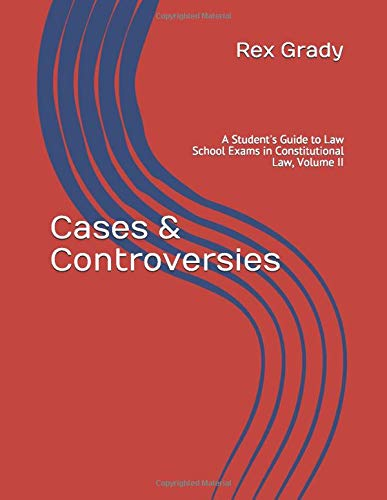 Download Cases & Controversies: A Student's Guide to Law School Exams in Constitutional Law, Volume II 0578501228