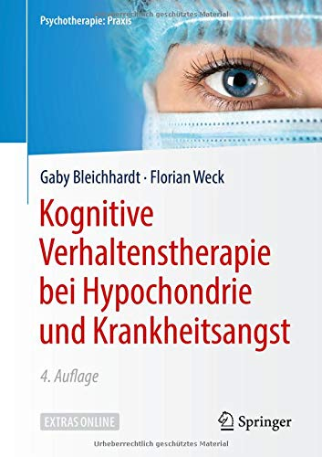 Download Kognitive Verhaltenstherapie bei Hypochondrie und Krankheitsangst (Psychotherapie: Praxis) 3662579405