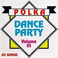 Polka Dance Party, Vol. 3 by Various Artists