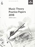 Music Theory Practice Papers 2018, ABRSM Grade 6 (Theory of Music Exam papers & answers (ABRSM))