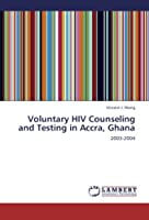 Voluntary HIV Counseling and Testing in Accra, Ghana