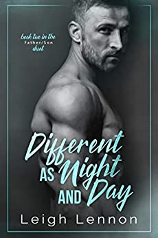 Different as Night and Day (Father/Son Duet Book 2) by [Lennon, Leigh ]