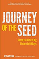 Journey of The Seed: Catch the Bible's Big Picture in 60 Days