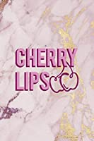 Cherry Lips: Cherry Notebook Journal Composition Blank Lined Diary Notepad 120 Pages Paperback Pink