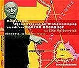 Das Maerchen von der Wiedervereinigung erzaehlt von Konrad Adenauer. CD.