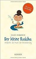 Der kleine Buddha entdeckt die Kraft der Veraenderung: Illustrierte Ausgabe