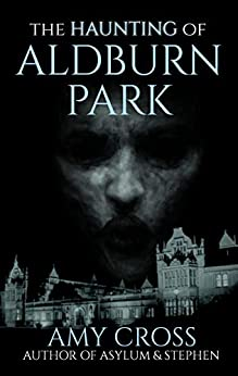 The Haunting of Aldburn Park by [Cross, Amy]