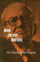 Man on his Nature 2ed (Gifford Lectures, Edinburgh)
