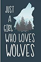 Just A Girl Who Loves Wolves: Wolf Lover Blank Lined Note Book