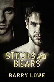 Stocks and Bears: Gay Gangbang Erotica by [Lowe, Barry]