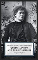Queen Eleanor and Fair Rosamond (A Broadview Anthology of British Literature Edition)