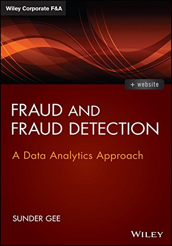 Download Fraud and Fraud Detection, + Website: A Data Analytics Approach (Wiley Corporate F&A) 1118779657