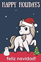 Happy Holidays Feliz Navidad: Cute Kawaii Chibi Pony Horse With a Red White Santa Hat with Night Sky with Stars Notebook Cover. Great Journal Gift or Stocking Stuffer for Christmas