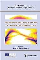 Properties and Applications of Complex Intermetallics (Book Series on Complex Metallic Alloys)