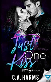 Just One Kiss (Oh Tequila Series Book 4) by [Harms, C.A.]