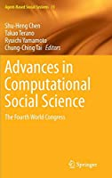 Advances in Computational Social Science: The Fourth World Congress (Agent-Based Social Systems)