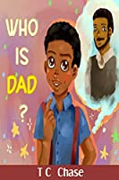 Who Is Dad?