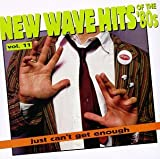 New Wave Dance Hits: Just Can't Get Enough, Vol. 11