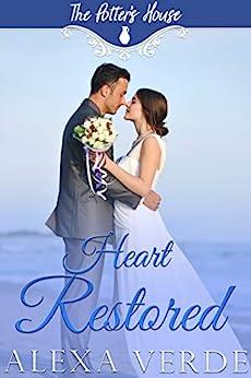 Heart Restored (The Potter's House Books Book 17) by [Verde, Alexa, House Books, Potter's]
