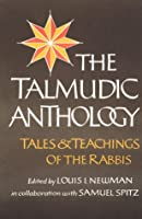 Talmudic Anthology: Tales and Teachings of the Rabbis