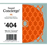 "Sound Concierge #404 ""Electric Carnival"" for your everlasting party"